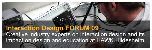 Interaction Design FORUM 09 Hildesheim