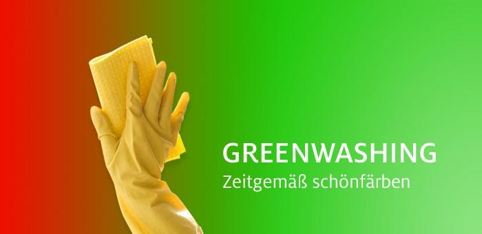 Greenwashing – zeitgemäß schönfärben