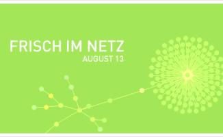 frisch-im-netz-august-13