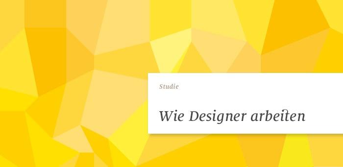 Studienergebnis: Wie Designer arbeiten