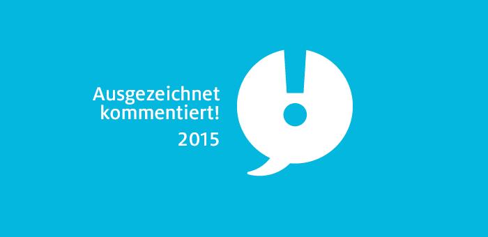 In eigener Sache: Ausgezeichnet kommentiert! 2015