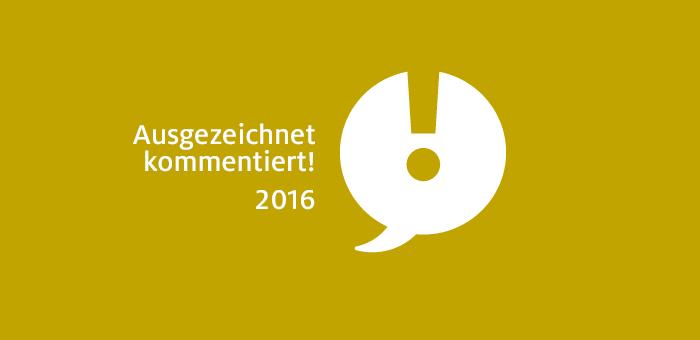 In eigener Sache: Ausgezeichnet kommentiert! 2016