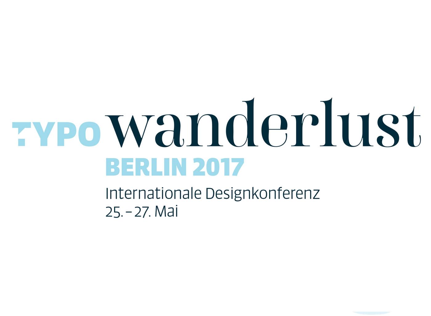 TYPO BERLIN 2017 – Wanderlust