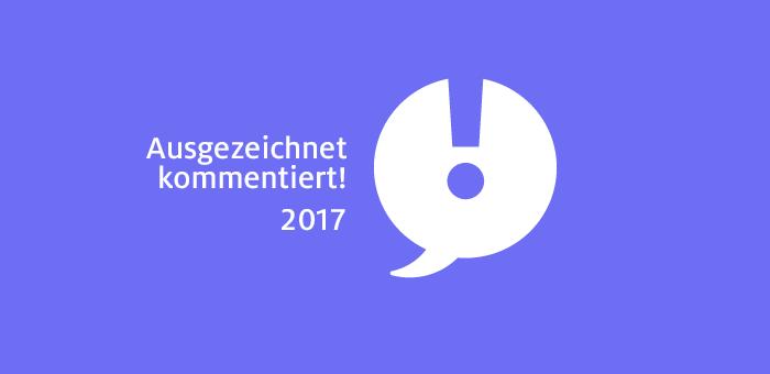 In eigener Sache: Ausgezeichnet kommentiert! 2017