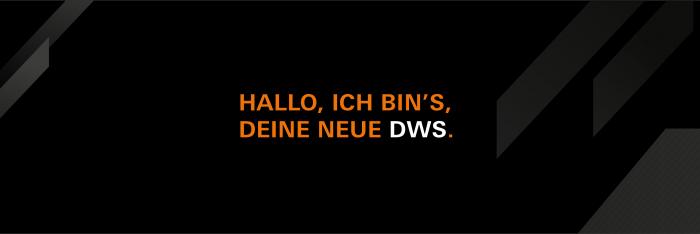 DWS – Hallo, ich bin's