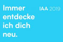 IAA 2019 – Immer entdecke ich dich neu., Quelle: VDA
