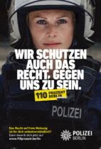 """""""110 Prozent Berlin"""" – Kampagne der Polizei Berlin – Wir schützen auch das Recht …, Quelle: Polizei Berlin"""