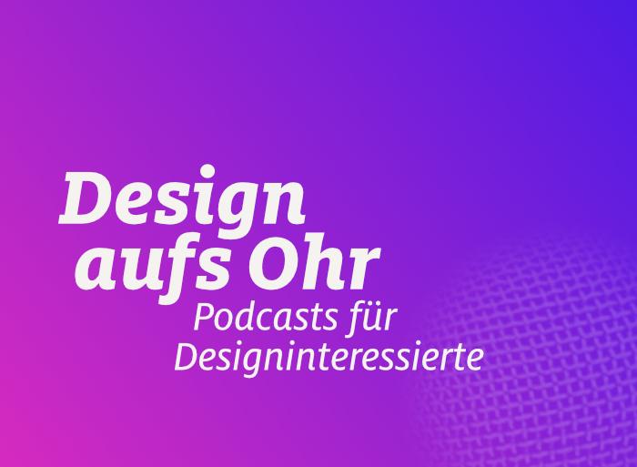 Design aufs Ohr – Podcasts für Designinteressierte