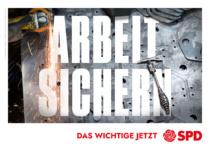 Landtagswahl Baden-Württemberg 2021 SPD – Plakat: Arbeit sichern, Quelle: SPD Baden-Württemberg