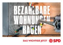 Landtagswahl Baden-Württemberg 2021 SPD – Plakat: Bezahlbare Wohnungen bauen, Quelle: SPD Baden-Württemberg