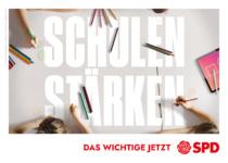 Landtagswahl Baden-Württemberg 2021 SPD – Plakat: Schulen stärken, Quelle: SPD Baden-Württemberg