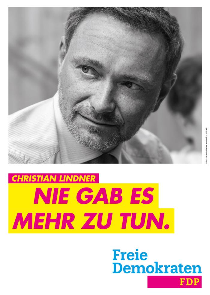 FDP Plakat Bundestagswahl 2021 – Nie gab es mehr zu tun