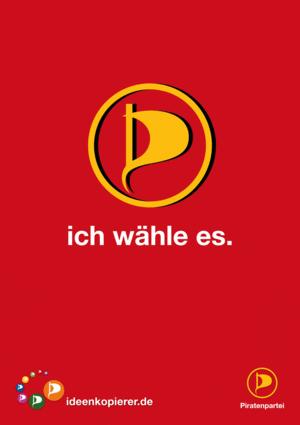 """Piratenpartei - Wahlplakat """"ich wähle es"""""""