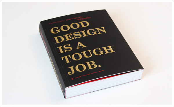 Good Design is a Tough Job
