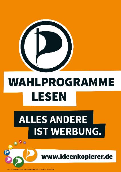 """Piratenpartei - Wahlplakat """"Alles andere ist Werbung"""""""