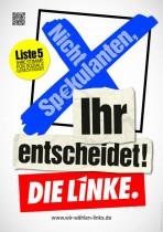 Wahlplakat Die Linke - Ihr entscheidet!
