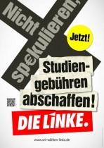 Wahlplakat Die Linke - Studiengebühren abschaffen!